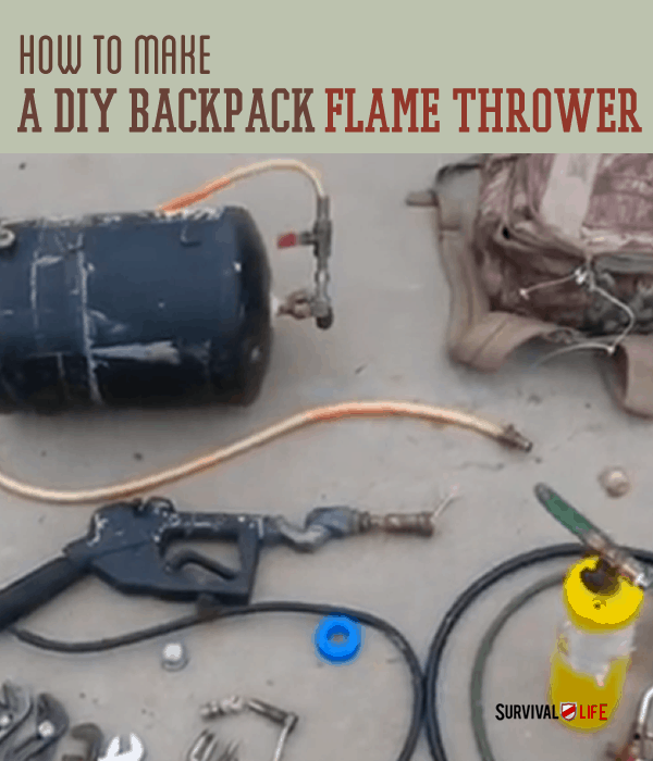 Handmade Flamethrower | DIY Badass Weapons That Can Save Your Life When SHTF [2nd Edition]