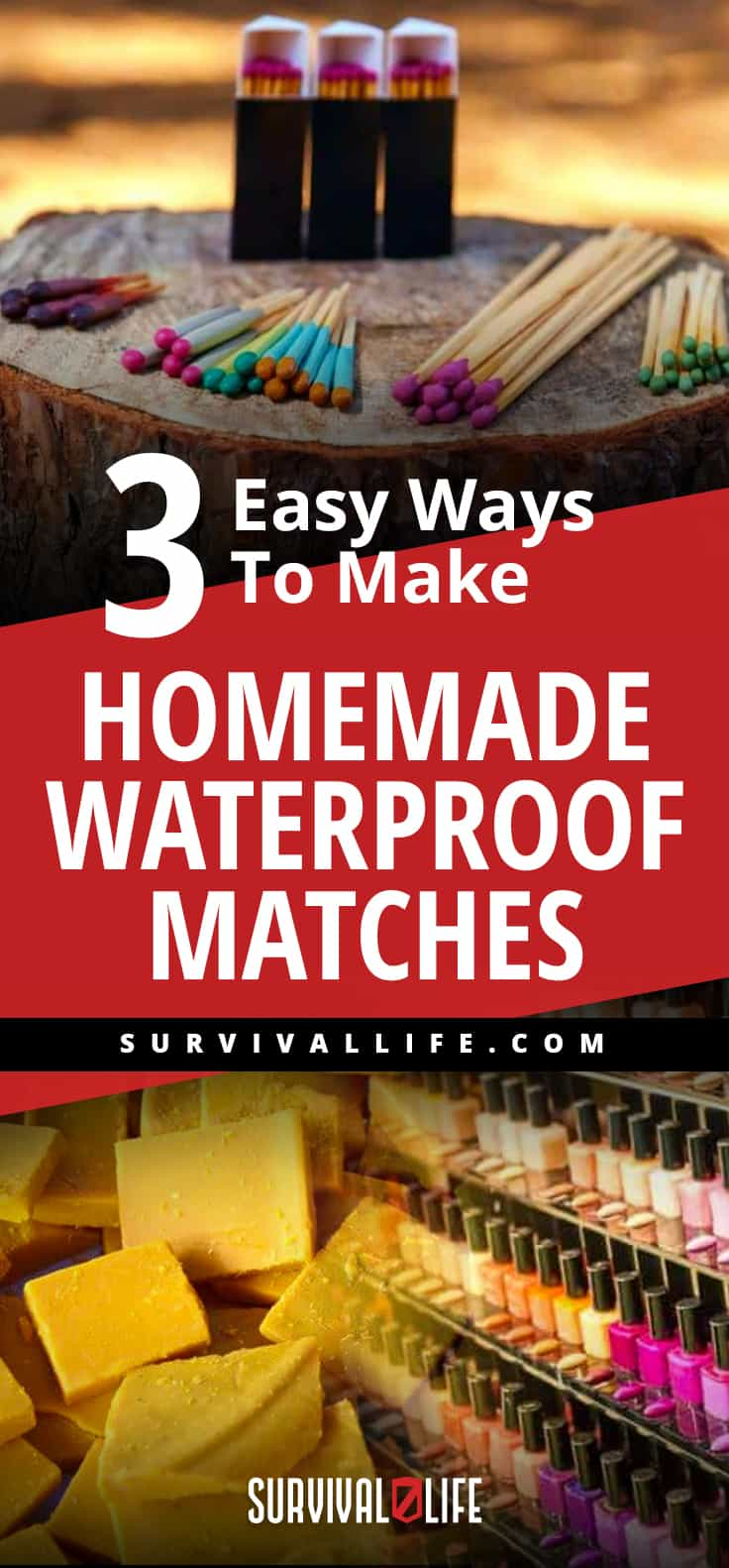 Waterproof Matches | 3 Easy Ways To Make Homemade Waterproof Matches